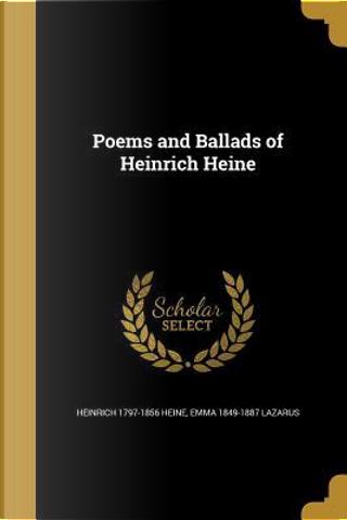 POEMS & BALLADS OF HEINRICH HE by Heinrich 1797-1856 Heine