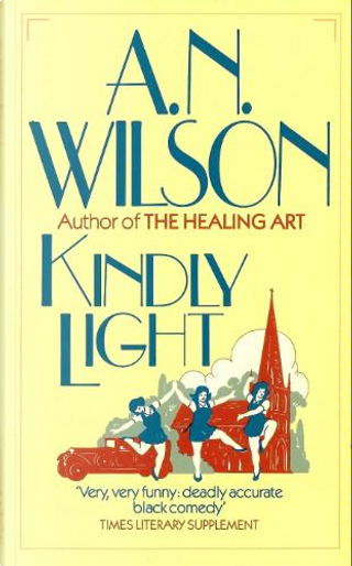 Kindly Light by A. N. Wilson