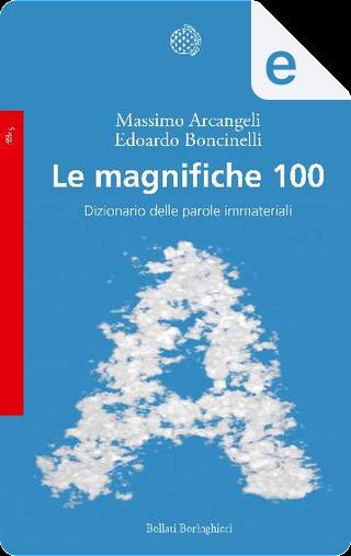 Le magnifiche 100 by Edoardo Boncinelli, Massimo Arcangeli