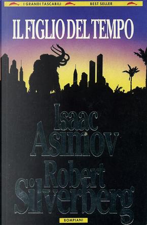 Il figlio del tempo by Robert Silverberg, Isaac Asimov