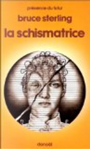 SCHISMATRICE P by Bruce Sterling