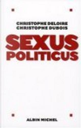 Sexus Politicus by Christophe Dubois, Christophe Deloire