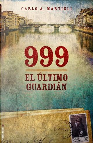 999 EL ULTIMO GUARDIAN by Carlo A. Martigli