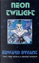Neon Twilight by Edward Bryant