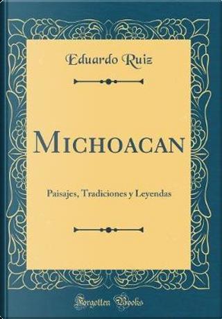 Michoacan by Eduardo Ruiz