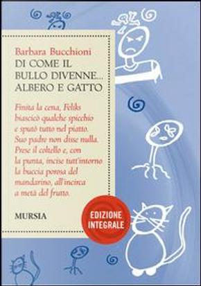 Di come il bullo divenne albero e gatto by Barbara Bucchioni