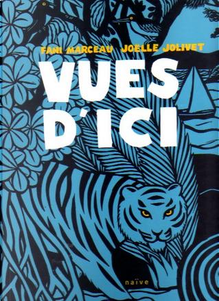 Vues d'ici by Fani Marceau, Joëlle Jolivet