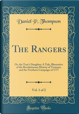 The Rangers, Vol. 1 of 2 by Daniel P. Thompson