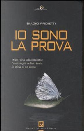 Io sono la prova by Biagio Proietti
