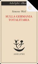Sulla Germania totalitaria by Simone Weil
