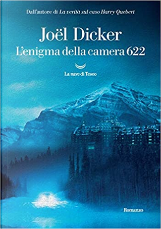 L'enigma della camera 622 by Joël Dicker