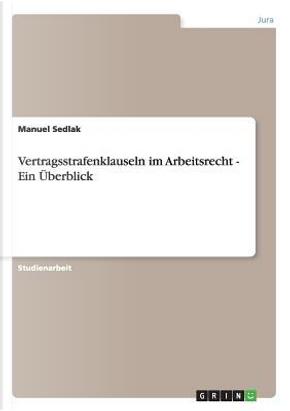 Vertragsstrafenklauseln im Arbeitsrecht by Manuel Sedlak