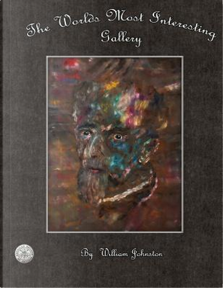 The World's Most Interesting Gallery by William Johnston