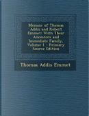 Memoir of Thomas Addis and Robert Emmet by Thomas Addis Emmet