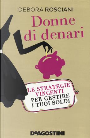 Donne di denari by Debora Rosciani