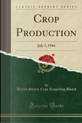 Crop Production by United States Crop Reporting Board