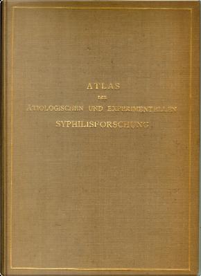 Atlas der Ätiologischen und Experimentellen Syphilisforschung by Erich Hoffmann