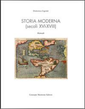 Storia moderna (secoli XVI-XVIII) by Domenico Ligresti