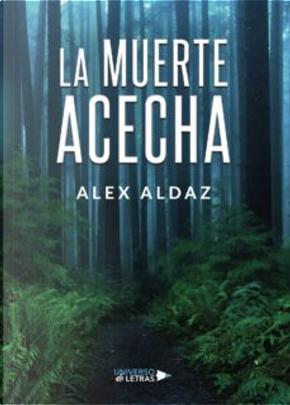 La muerte acecha by Alex Aldaz