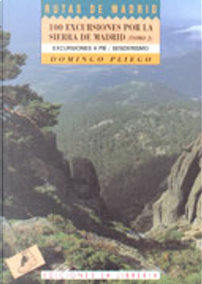 100 Excursiones por la sierra de Madrid, Tomo 2 by Domingo Pliego