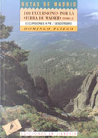 100 Excursiones por la sierra de Madrid, Tomo 2 by Domingo Pliego