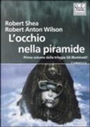Gli illuminati / L'Occhio nella piramide by Robert Anton Wilson, Robert Shea