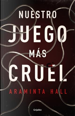 Nuestro juego más cruel by Araminta Hall