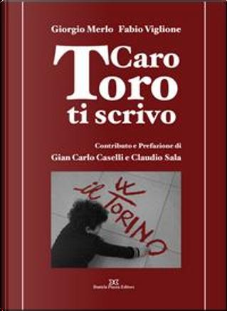 Caro Toro ti scrivo by Giorgio Merlo