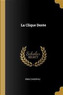 La Clique Dorée by Émile Gaboriau