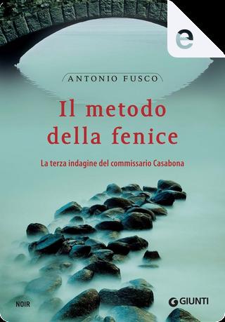 Il metodo della fenice by Antonio Fusco