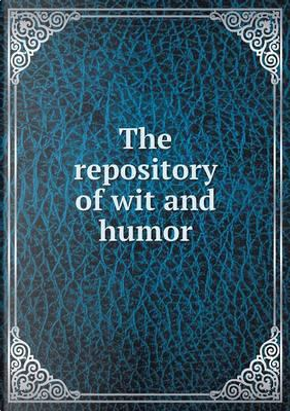 The Repository of Wit and Humor by M Lafayette Byrn