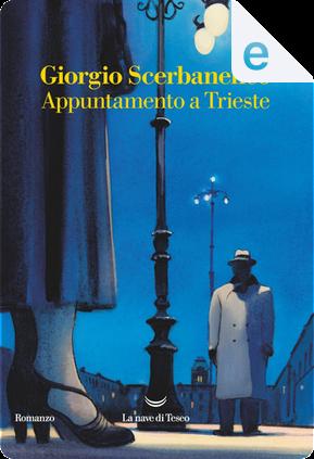 Appuntamento a Trieste by Giorgio Scerbanenco