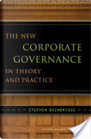 The New Corporate Governance in Theory and Practice by Stephen M. Bainbridge