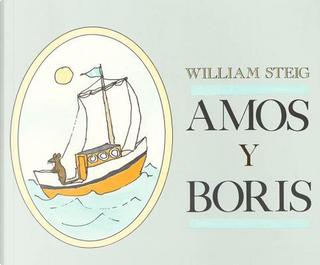 Amos Y Boris / Amos and Boris by William Steig