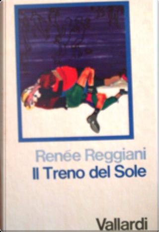 Il treno del sole by Renée Reggiani