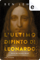 L'ultimo dipinto di Leonardo by Ben Lewis