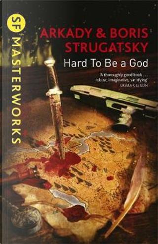 Hard To Be A God by Arkady Strugatsky