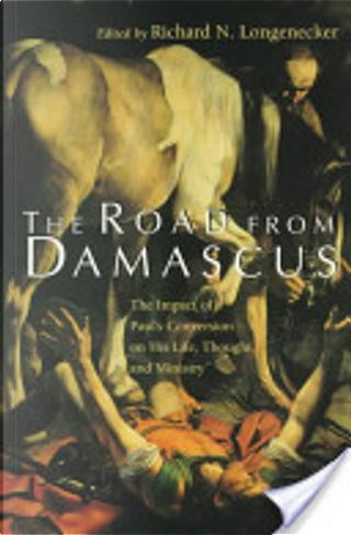 The road from Damascus by Richard N. Longenecker