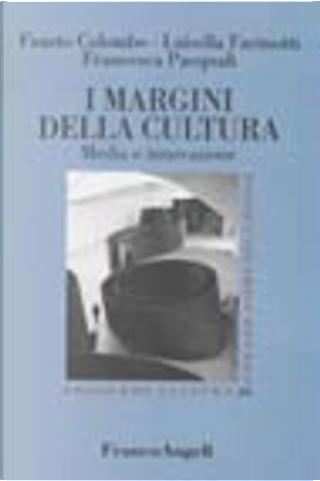 I margini della cultura by Farinotti Luisella, Fausto Colombo, Francesca Pasquali