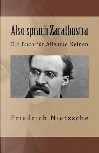 Also Sprach Zarathustra by Friedrich Wilhelm Nietzsche