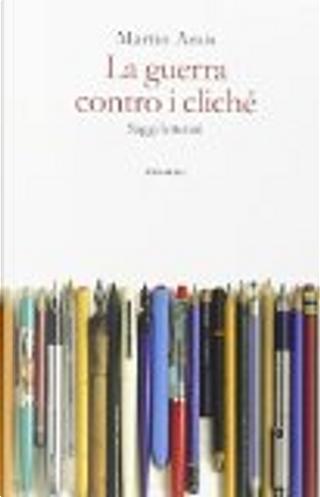 La guerra contro i cliché by Martin Amis