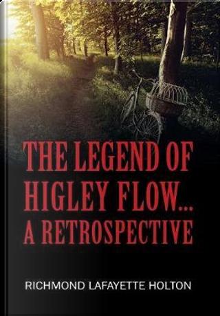 LEGEND OF HIGLEY FLOW by Richmond Lafayette Holton