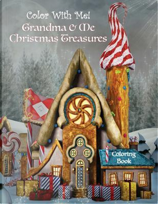 Color With Me! Grandma & Me Christmas Treasures Coloring Book by Sandy Mahony