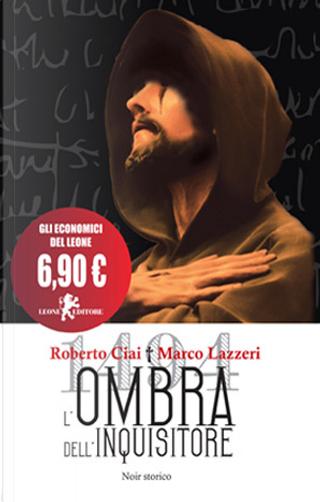 L'ombra dell'inquisitore by Marco Lazzeri, Roberto Ciai