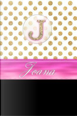 Joana by Personalized Name Journal Notebook