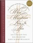 What Wondrous Love Is This by Bobbie Wolgemuth, Joni Eareckson Tada, Robert Wolgemuth