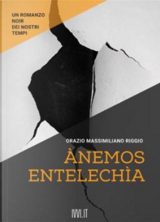 Ànemos entelechìa by Orazio Massimiliano Riggio
