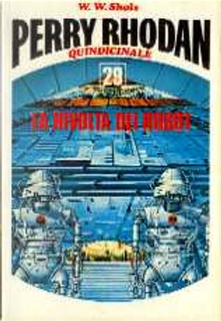 La rivolta dei robot by Gustavo Gasparini, Luigi Naviglio, Vittorio Catani, W. W. Shols