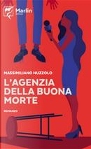 L'agenzia della buona morte by Massimiliano Nuzzolo
