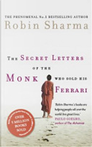 The Secret Letters of the Monk Who Sold His Ferrari by Robin S. Sharma